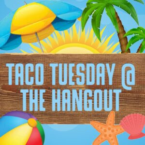 Taco Tuesday at The Hangout (Week 1)